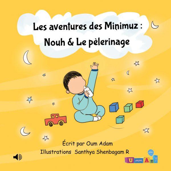Livre audio connecté – Les aventures des Minimuz «Nouh & Le pèlerinage» : Des histoires à écouter, les histoires préférées des enfants !